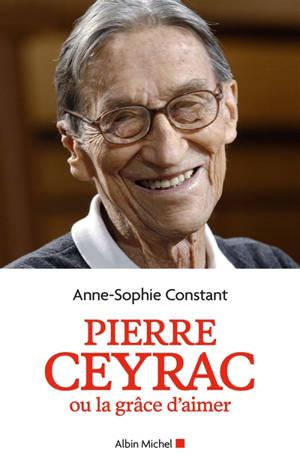 Pierre Ceyrac ou La grâce d'aimer