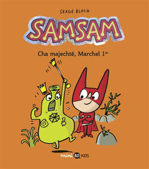 SamSam. Volume 5, Cha majechté, Marchel 1er