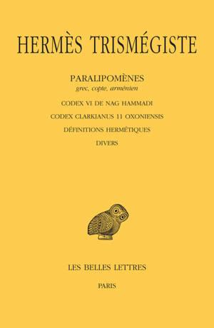 Corpus hermeticum. Volume 5, Paralipomènes, grec, copte, arménien : Codex VI de Nag Hammadi, Codex Clarkianus 11 Oxoniensis, définitions hermétiques, divers