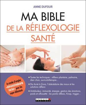Ma bible de la réflexologie santé