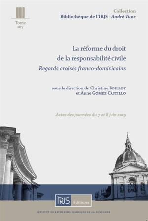 La réforme du droit de la responsabilité civile : regards croisés franco-dominicains : actes des journées du 7 et 8 juin 2019
