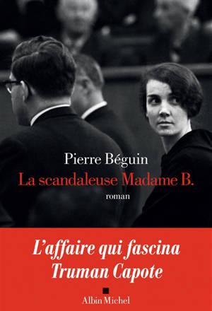 La scandaleuse Madame B.