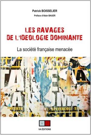 Les ravages de l'idéologie dominante : la société française menacée