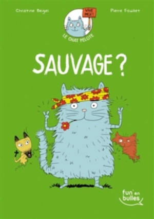 Le chat Pelote, Sauvage ?