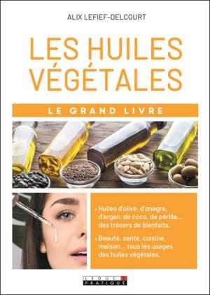 Le grand livre des huiles végétales