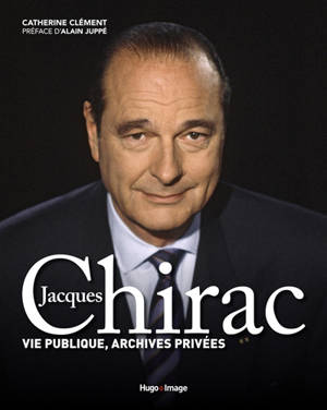 Jacques Chirac : vie publique, archives privées