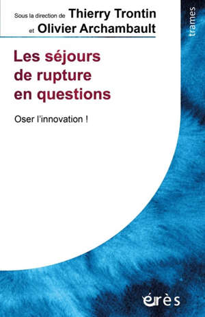 Les séjours de rupture en questions : oser l'innovation !