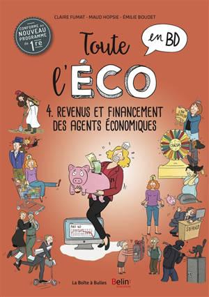 Toute l'éco en BD. Volume 4, Revenus et financements des agents économiques