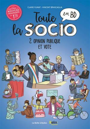 Toute la socio en BD. Volume 2, L'opinion publique et le vote