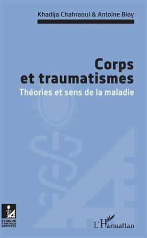 Corps et traumatismes : théories et sens de la maladie