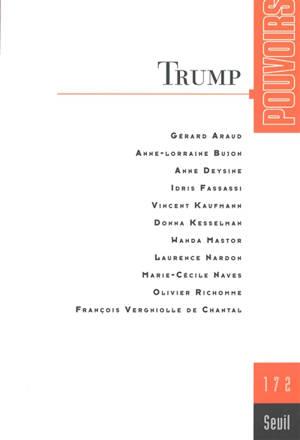 Pouvoirs. n° 172, Trump