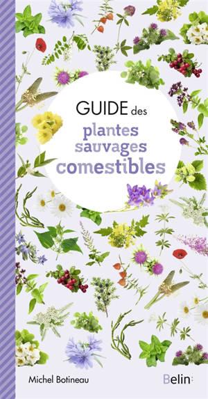 Guide des plantes sauvages alimentaires