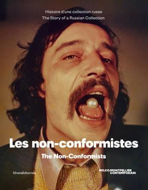 Les non-conformistes : histoire d'une collection russe = The non-conformists : the story of a Russian collection