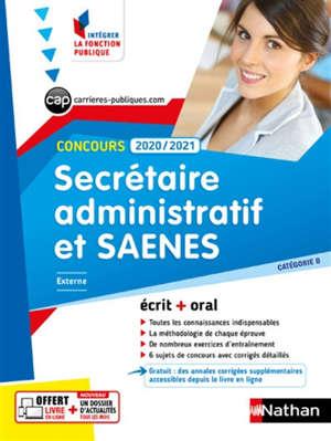 Secrétaire administratif et SAENES : externe, catégorie B, concours 2020-2021 : écrit + oral