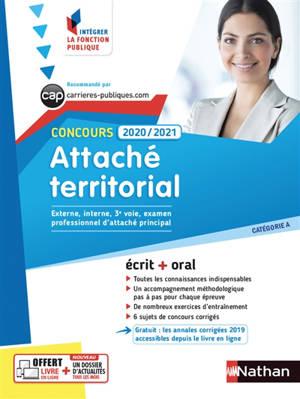 Concours attaché territorial : catégorie A, externe, interne, 3e voie, examen professionnel d'attaché principal : concours 2020-2021, écrit + oral