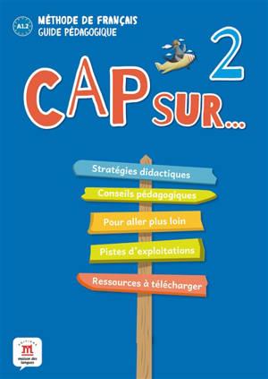 Cap sur... le carnet de voyage de la famille Cousteau 2 : méthode de français, guide pédagogique, A1.2
