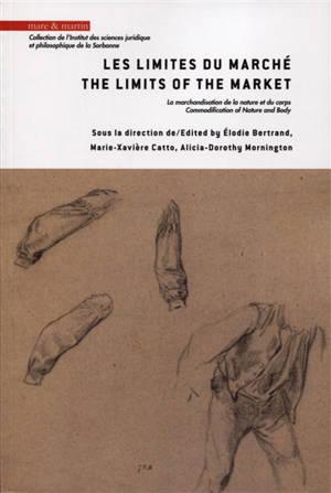 Les limites du marché : la marchandisation de la nature et du corps = The limits of the market : commodification of nature and body
