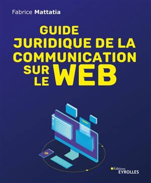 Guide juridique de la communication sur le web