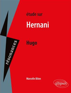 Etude sur Hernani, Hugo