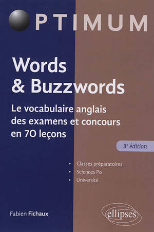 Words & buzzwords : le vocabulaire anglais des examens et concours en 70 leçons