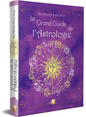 Le grand livre de l'astrologie : pour apprendre l'astrologie facilement