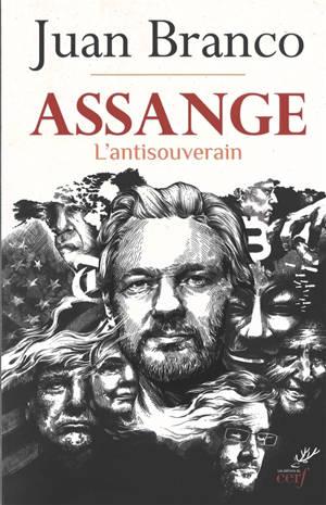 Assange : l'antisouverain