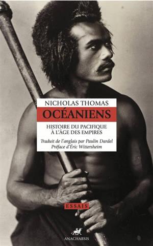 Océaniens : histoire du Pacifique à l'âge des empires