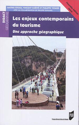 Les enjeux contemporains du tourisme : une approche géographique