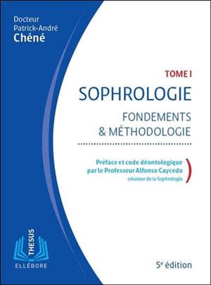 Sophrologie. Volume 1, Fondements & méthodologie