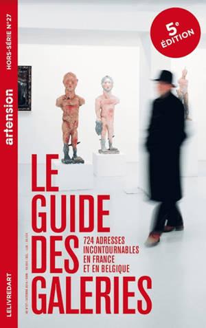 Artension, hors-série. n° 27, Le guide des galeries : 650 adresses incontournables en France et en Belgique