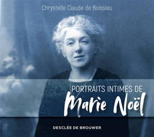 Portraits intimes de Marie Noël