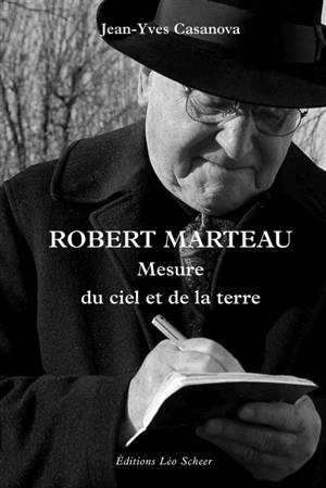Robert Marteau : mesure du ciel et de la terre