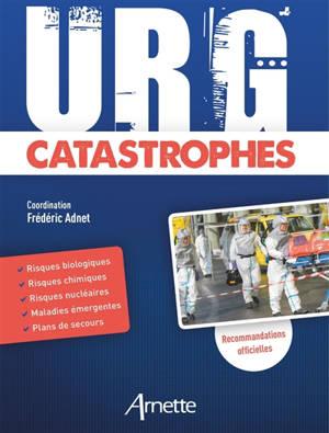 Urg' catastrophes : recommandations officielles