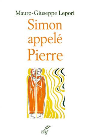 Simon appelé Pierre : sur les pas d'un homme à la suite de Dieu