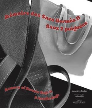 Mémoire des sacs Hermès = Memory of Hermes bags. Volume 2, Sacs 2 poignées = 2-handle bags
