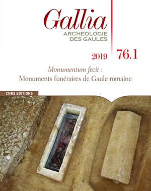 Gallia, archéologie des Gaules. n° 76-1, Monumentum fecit : monuments funéraires de Gaule romaine