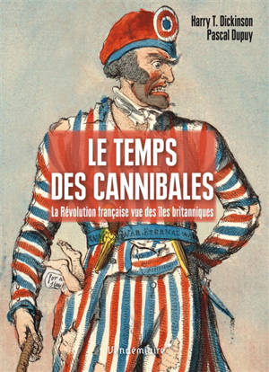 Le temps des cannibales : la Révolution française vue des îles britanniques