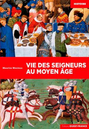 Vie des seigneurs au Moyen Age