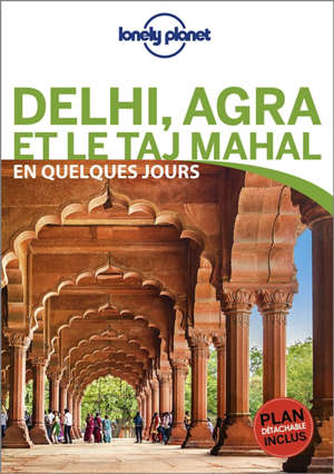 Delhi, Agra et le Taj Mahal en quelques jours