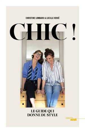 Chic ! : le guide qui donne du style