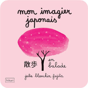 Mon imagier japonais. Volume 4, En balade
