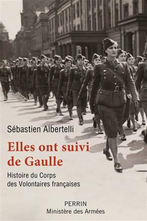 Elles ont suivi de Gaulle : histoire du Corps des volontaires françaises (1940-1946)