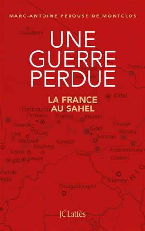 Une guerre perdue : la France au Sahel