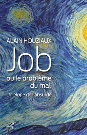 Job ou Le problème du mal : un éloge de l'absurde