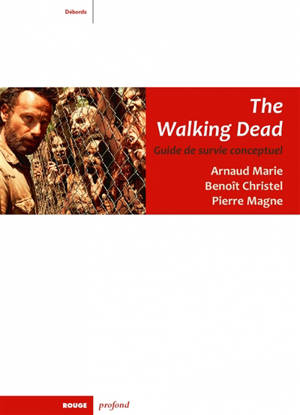 The walking dead : guide de survie conceptuel