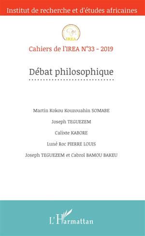 Cahiers de l'IREA. n° 33, Débat philosophique
