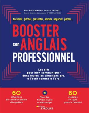 Booster son anglais professionnel : les clés pour bien communiquer dans toutes situations pro, à l'écrit comme à l'oral