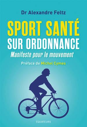 Sport santé sur ordonnance : manifeste pour le mouvement