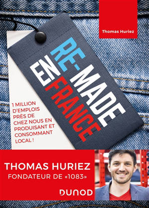 Re-made en France : 1 million d'emplois près de chez nous en produisant et consommant local !