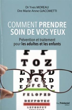 Comment prendre soin de vos yeux : prévention et traitement pour les adultes et les enfants